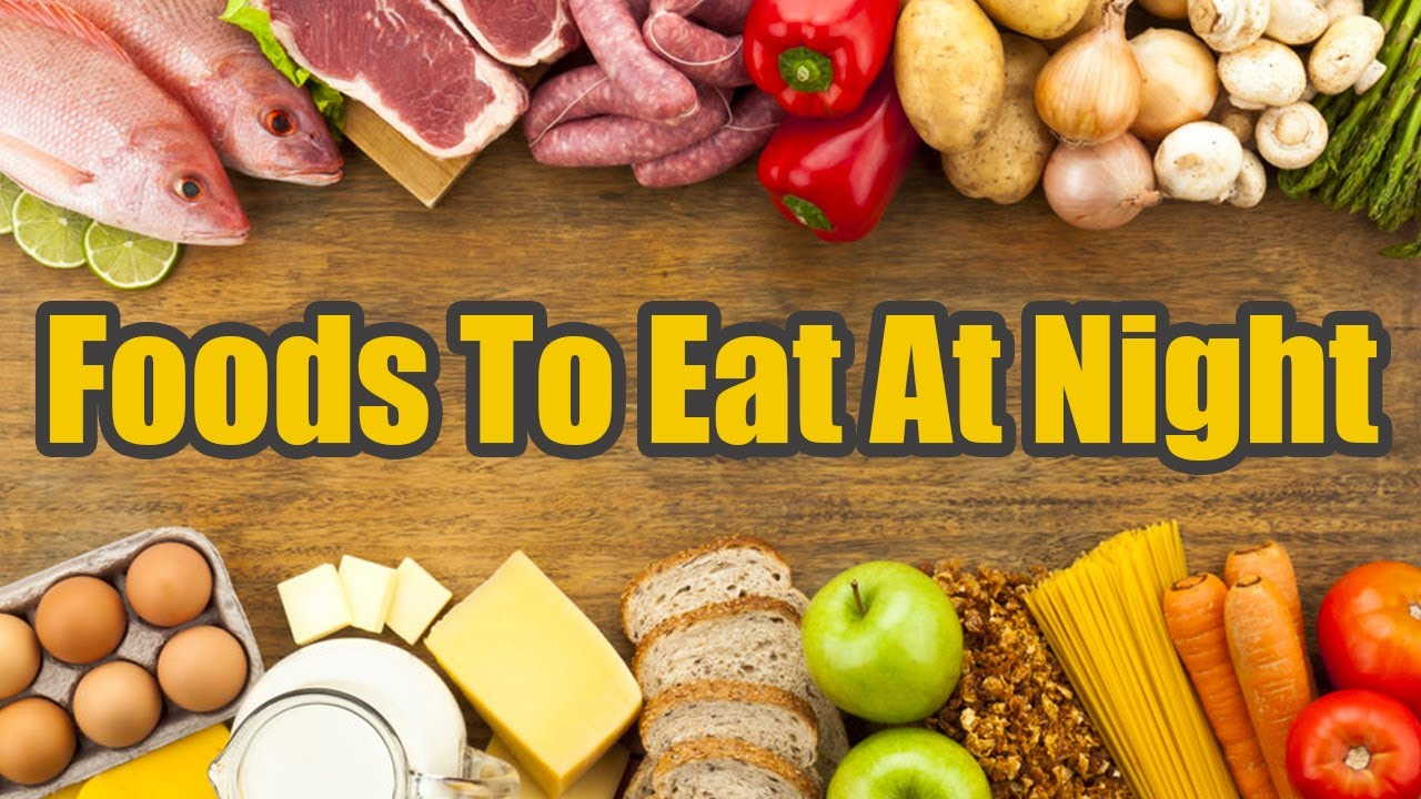 What to eat at night when hungry